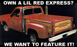 Own A Lil Red Express Truck? Have it featured on this site.